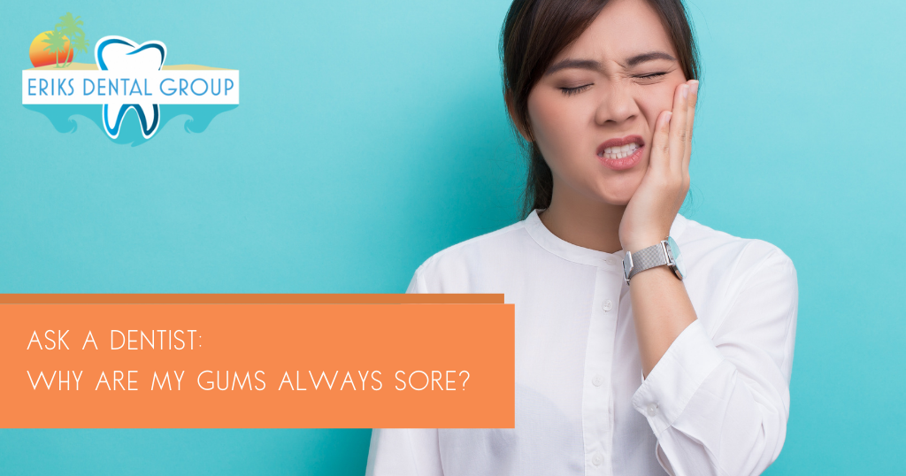 ask a dentist: why are my gums sore?